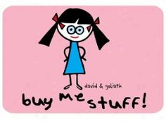 "David & Goliath Buy Me Stuff! Rug By L.a. Rug Inc.. Little Girl With Handd At Hips In Pink Background Wiyh Text ""buy Me Stuff"""