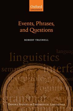 Events, phrases, and questions / Robert Truswell - Oxford ; New York, NY : Oxford University Press, 2011