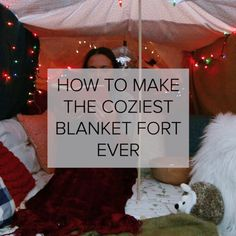 How To Make The Coziest Blanket Fort Ever // this would be a perfect date