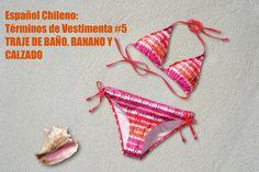 Español Chileno: Términos de Vestimenta #5 | TRAJE DE BAÑO, BANANO Y CALZADO #LearnSpanish #Chile