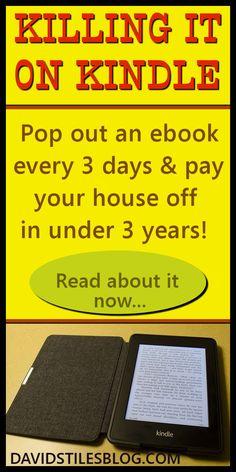 KILLING IT ON KINDLE PUBLISHING - MAKE MONEY. From: DavidStilesBlog.com
