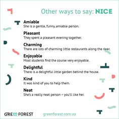 Synonyms to the word NICE Other ways to say NICE