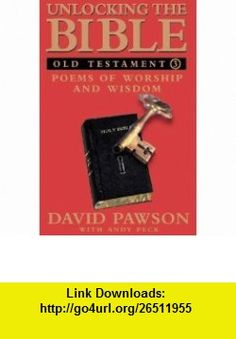 Unlocking the Bible Old Testament  Poems of Worship and Wisdom (9780551031890) David Pawson, Andy Peck , ISBN-10: 0551031891  , ISBN-13: 978-0551031890 ,  , tutorials , pdf , ebook , torrent , downloads , rapidshare , filesonic , hotfile , megaupload , fileserve