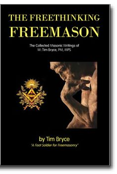 """The Freethinking Freemason. Tim Bryce's """"The Freethinking Freemason"""" offers sage advice on how to run a Masonic Lodge, editorials on the future direction of the fraternity, and stories aimed at entertaining Masons. http://www.cornerstonepublishers.com/masonic-books/the-freethinking-freemason"""