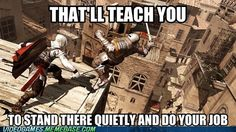 What I do most in Assassin's Creed.