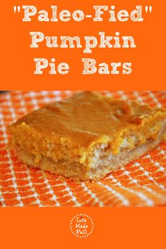 pumpkin pie bars Pumpkin mixture: 1 (15 oz) can pureed pumpkin (nothing added) 1/4 cup honey or pure maple syrup 1/4 cup full-fat, unsweetened coconut milk 1 egg 3/4 tsp cinnamon dash salt Crust: 2 cups almond flour 1/4 cup tapioca flour or arrowroot 1/4 tsp salt 1/4 tsp baking soda 1/4 cup honey or pure maple syrup 1 tsp vanilla 1/2 cup coconut oil, melted