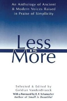 Less Is More: The Art of Voluntary Poverty : An Anthology of Ancient and Modern Voices Raised in Praise of Simplicity by Goldian Vandenbroeck, http://www.amazon.com/dp/0892814314/ref=cm_sw_r_pi_dp_3Duasb19J4ZMH