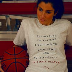 """because I'm I female, I get told to calm down and act like a lady. I'm a ball playa"", said Monica (Love and Basketball) #womens #tshirt"