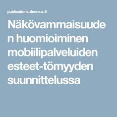 Näkövammaisuuden huomioiminen mobiilipalveluiden esteet-tömyyden suunnittelussa