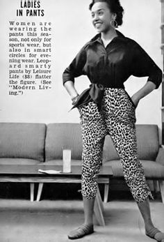 """1950′s Hostess Capri Pants """"Women are wearing the pants this season, not only for sports wear, but also in smart circles for evening wear. Leopard smarty pants by Leisure Life ($8) flatters the figure."""" #1950sfashion"""