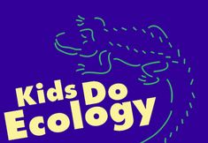 Kids Do Ecology.  This site is a great source of ecology information, projects and games.