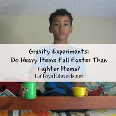 A Lesson on Gravity: Do Heavy Items Fall Faster than Lighter Items? LaToyaEdwards.net
