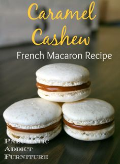 Pneumatic Addict Furniture: Caramel Cashew Macaron Recipe