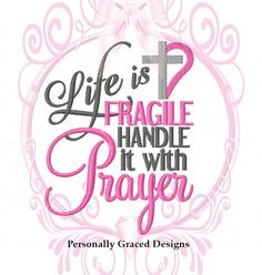 Life is Fragile Handle it with Prayer w/ Cross and Heart