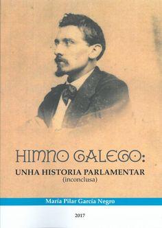Himno galego : unha historia parlamentar (inconclusa) / María Pilar García Negro