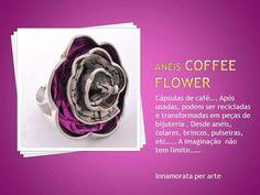 Anel feito com cápsulas de café