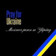 We are praying for our Ukraina!