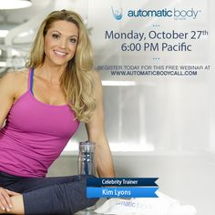 Register for FREE webinar with Kim Lyons Oct 27th at www.AutomaticBodyCall.com