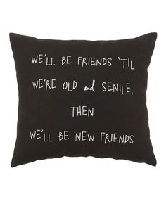 Loving this Black 'Old & Senile' Pillow on #zulily! #zulilyfinds