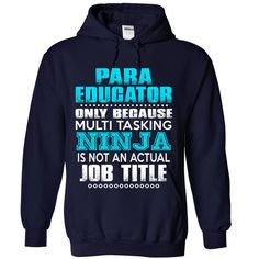 #awesome #teeforparaeducator... Awesome T-shirts (Girl T-Shirts Design) Awesome Tee For Para Educator   at Tshirt-World  Design Description: Para Educator only because multi tasking Ninja is not an actual Job title   If you don't fully love this design, you'll SEARCH your favourite one via using se... Check more at http://tshirtsworld.info/whats-hot/girl-t-shirts-design-awesome-tee-for-para-educator-at-tshirt-world.html