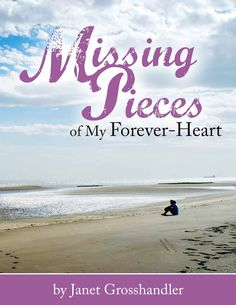 Missing Pieces of My Forever-Heart by Janet Grosshandler