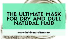 If your hair is dry and dull you need this mask for ultimate hydration.Say goodbye to frizzy hair and hello to bouncy hydrated locks. Diy Hair Mask For Dry Hair, Clay Hair Mask, Bentonite Clay Mask, Dull Hair, Dry Scalp, Frizzy Hair, Hair Blog, Natural Hair Journey