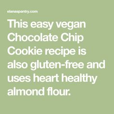 This easy vegan Chocolate Chip Cookie recipe is also gluten-free and uses heart healthy almond flour. Vegan Chocolate Chip Cookie Recipe, Chocolate Chip Recipes, Chocolate Chips, Spice Cookies, Yummy Cookies, Sugar Cookies, Paleo Sweets, Paleo Dessert, No Sugar Foods