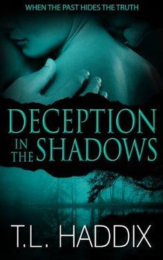 Deception in the Shadows (Shadows Collection Book 6) by T. L. Haddix, http://www.amazon.com/dp/B00JTBY0UW/ref=cm_sw_r_pi_dp_Bk0Iub0FSASP8