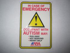 Emergency ~ Occupant with Autism may:....
