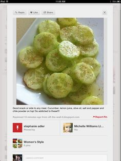 Good Snack or side to any meal. cucumber, Lemon Juice, Olive Oil, Salt and Pepper, and chile powder on top