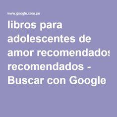 libros para adolescentes de amor recomendados - Buscar con Google