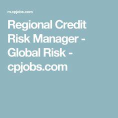 Regional Credit Risk Manager - Global Risk - cpjobs.com
