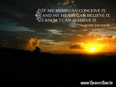 'If my mind can conceive it, And my heart believe it, I know I can achieve it... - http://naik.biz/if-my-mind-can-conceive-it-and-my-heart-believe-it-i-know-i-can-achieve-it-2/
