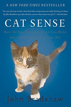 Cat Sense: How the New Feline Science Can Make You a Better Friend to Your Pet by John Bradshaw http://www.amazon.com/dp/0465064965/ref=cm_sw_r_pi_dp_INBjub0SPQ9FR