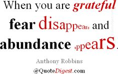 Google Image Result for http://www.quotedigest.com/images/gratitude-quotes-grateful-feat-disappears-abundance-appears-anthony-robbins.png