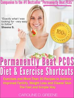 The Permanently Beat PCOS Diet & Exercise Shortcuts: Cookbook, Recipes & Exercise (Women's Health Expert) [Kindle Edition]