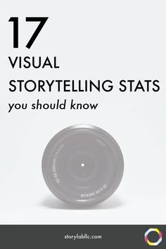 17 Visual Storytelling Stats You Should Know — StoryLab