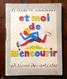 """IVANOVSKY (Elisabeth) Collection """"Pomme d'Api""""  10) Et moi de m'encourir (1945-50) Elisabeth Ivanovsky, Paris"""