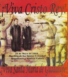 Martyrs of Mexico, Ora Pro Nobis!...¡Viva Cristo Rey! (For Greater Glory opens in theaters June 1.)