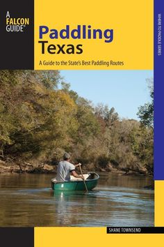 Paddling Texas: A Guide to the State's Best Paddling Routes by Shane Townsend. This new Falcon Guide describes forty perfect float trips on the waters of Texas--from the rapids of the Guadalupe River, to the calm waters of our lakes, to the coastal waters along the Gulf of Mexico. A great resource for Texas river rats of all ages! 10/13/15