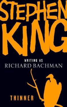 Thinner by Stephen King (as Richard Bachman) = Liked this book a lot, I wish I'd read it before I saw the film though
