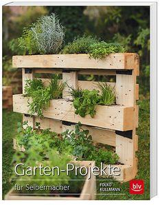 Für Selbermacher, Urban Gardener, Individualisten. Kleine Selbstbau-Projekte mit Step-by-Step-Anleitungen! #garten #palette #recycling #weltbild
