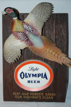 1962 Olympia Beer Advertisement Bar Sign with Huge Pheasant - Keep our Forests Green, our Highways Clean. It was cool to be green in the 60s.