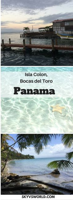 What to eat,where to sleep, and what to do on Isla Colon, Bocas del Toro, Panama // Central America // solo travel