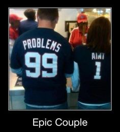 If you're havin girl problems, I feel bad for you son...I got 99 problems but a bitch ain't one!!  hahaha
