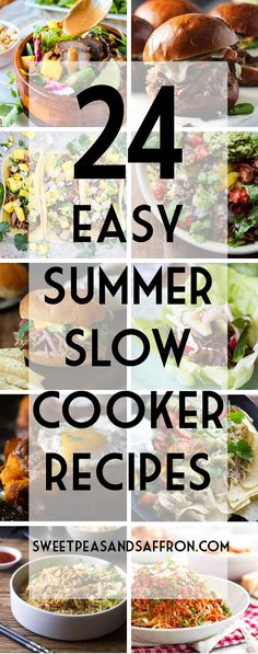 A collection of 24 easy summer slow cooker recipes that will keep your oven off this summer. Includes salads, sandwiches, burgers, quesadillas, and tacos!