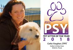 Pet Sitters International (PSI) named Cathy Vaughan, owner of Cathy's Critter Care in Schertz, Texas, the 2018 Pet Sitter of the Year. PSI, the world's largest educational association for professional pet sitters, presents this award annually to a pet sitter who embodies the passion and professionalism of the pet-sitting industry.