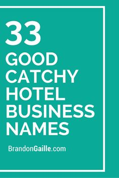 33 Good Catchy Hotel Business Names