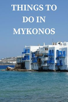A complete guide to Mykonos island Greece. Top things to do and see on your holidays to Mykonos.