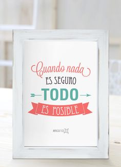 Cuando nada es seguro, todo es posible. [Cuadros con frases] Favorite Quotes, Best Quotes, Life Quotes, Season Quotes, Motivational Quotes, Inspirational Quotes, Important Quotes, Mr Wonderful, You Better Work